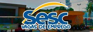 SESC/RO abre processo seletivo com salários de até R$ 1.934